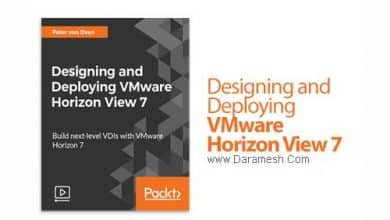 Photo of دانلود Packt Designing and Deploying VMware Horizon View 7 – آموزش طراحی و استقرار وی ام ور هوریزون 7